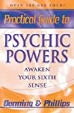 Practical Guide To Psychic Powers: Awaken Your Sixth Sense (Practical Guides (Llewelynn))