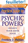 Practical Guide to Psychic Powers: Aw...