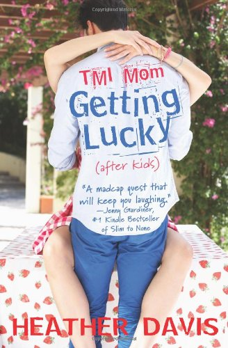 TMI Mom: Getting Lucky: (after kids): Volume 2