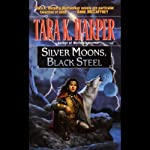 Silver Moons, Black Steel: Tales of the Wolves, Book 5 (       UNABRIDGED) by Tara K. Harper Narrated by Karen White