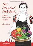 Das Istanbul Kochbuch (Illustrierte Kochbücher)