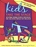 Kids Take the Stage: Helping Young People Discover the Creative Outlet of Theater by Peterson, Lenka, OConner, Dan 2 Rev Upd Edition [Paperback(2006)]