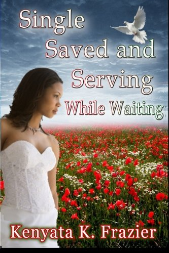 Single, Saved and Serving While Waiting (Single Saved And Serving compare prices)