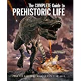 The Complete Guide to Prehistoric Life ~ Tim Haines