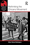 Rethinking the Chicano Movement (American Social and Political Movements of the 20th Century)