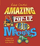Robert Crowther's Amazing Pop-Up Big Machines