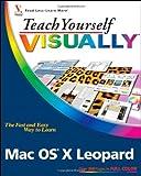 Teach Yourself VISUALLY Mac OS X Leopard (Teach Yourself VISUALLY (Tech))