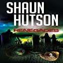 Renegades (       UNABRIDGED) by Shaun Hutson Narrated by Kobna Holdbrook-Smith