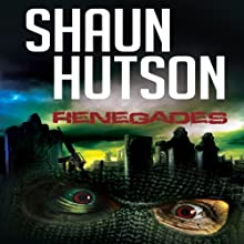 Renegades (       UNABRIDGED) by Shaun Hutson Narrated by Kobna Holdbrook-Smith