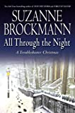 All Through the Night:  A Troubleshooter Christmas (Troubleshooters, Book 12) (0345501098) by Brockmann, Suzanne