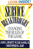 Service Breakthroughs: Changing the Rules of the Game