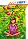 Nurturing Creativity: A Guide for Busy Moms