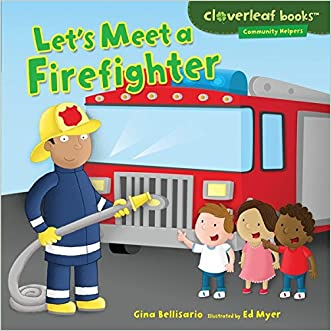Let's Meet a Firefighter (Cloverleaf Books TM - Community Helpers)