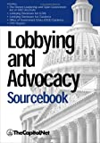 img - for Lobbying and Advocacy Sourcebook: Lobbying Laws and Rules: The Honest Leadership and Open Government Act of 2007 (HLOGA), Lobbying Disclosure Act, ... Federal Employee