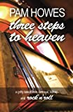 Pam Howes Three Steps To Heaven: 1 (Pam Howes Rock'n'Roll Romance Series)