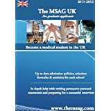 The Medical School Application Guide UK - Graduate Entry Medicine 2011/2012by Dibah Jiva