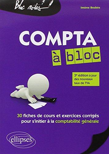 Compta à Bloc 30 Fiches de Cours et Exercices Corrigés pour s'Initier à la Comptabilité Générale à Jour des Nouveaux Taux de TVA