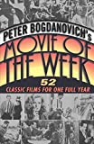 Peter Bogdanovich's Movie of the Week (0345432053) by Bogdanovich, Peter