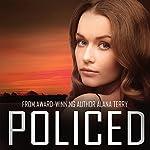 Policed: A Kennedy Stern Christian Suspense Novel, Book 3 | Alana Terry