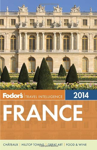 Fodor's France 2014 (Full-color Travel Guide)