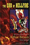 img - for The God Of Hellfire: The Crazy Life And Times Of Arthur Brown book / textbook / text book
