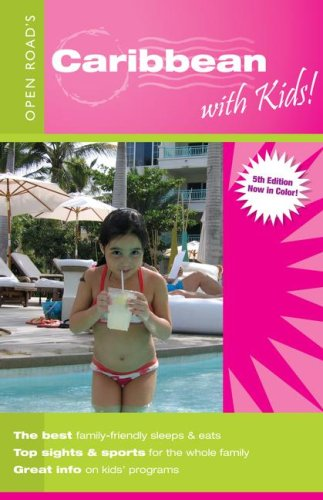 Open Road's Caribbean with Kids (Open Road's Caribbean with Kids Guide)