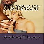 Get Your Ex-Lover Back | Anthony Ekanem