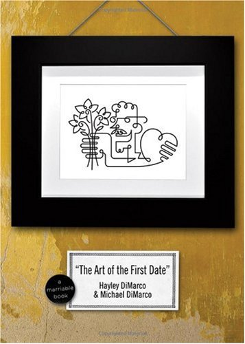 The Art of the First Date: Because Dating's Not a Science - It's an Art (Marriable Series)