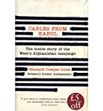 Sherard Cowper-Coles [ CABLES FROM KABUL THE INSIDE STORY OF THE WEST'S AFGHANISTAN CAMPAIGN BY COWPER-COLES, SHERARD](AUTHOR)HARDBACK