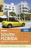 Fodor's South Florida 2014: with Miami, Fort Lauderdale, and the Keys