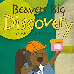 Beavers' Big Discovery Audiobook