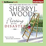 Flirting with Disaster (       UNABRIDGED) by Sherryl Woods Narrated by Tanya Eby