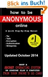 How to be Anonymous Online - A Quick...