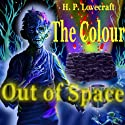 The Colour Out of Space (       UNABRIDGED) by H. P. Lovecraft Narrated by Mike Vendetti