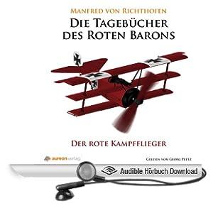 Der rote Kampfflieger: Die Tageb�cher des roten Barons