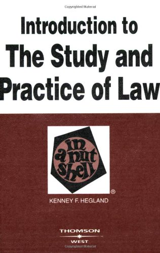 Introduction to the Study and Practice of Law in a Nutshell (In a Nutshell (West Publishing))