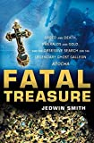 img - for By Jedwin Smith Fatal Treasure: Greed and Death, Emeralds and Gold, and the Obsessive Search for the Legendary Ghost (1st Frist Edition) [Hardcover] book / textbook / text book