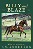 Billy And Blaze (Turtleback School & Library Binding Edition) (Billy and Blaze Books (Pb)) (0785798889) by Anderson, C. W.