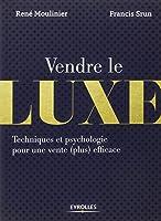 Vendre le luxe : Techniques et psychologie pour une vente (plus) efficace