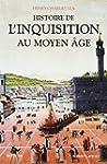 Histoire de l'Inquisition au Moyen Age