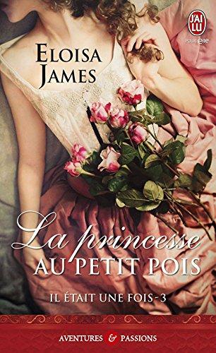 Eloisa James - La princesse au petit pois (J'ai lu Aventures & Passions)
