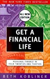 img - for Get a Financial Life: Personal Finance in Your Twenties and Thirties By Beth Kobliner book / textbook / text book