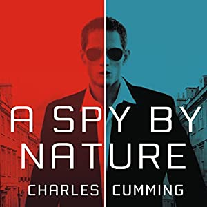 A Spy by Nature: A Novel | [Charles Cumming]