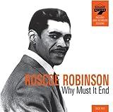 echange, troc Roscoe Robinson - Why Must It End
