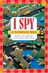 I Spy A School Bus (Scholastic Readers)