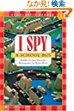 I Spy a School Bus: Level 1 (Scholastic Readers)