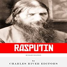 Russian Legends: The Life and Legacy of Rasputin (       UNABRIDGED) by Charles River Editors Narrated by Jared Wekenman