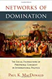 img - for Networks of Domination: The Social Foundations of Peripheral Conquest in International Politics book / textbook / text book