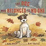 The Dog Who Belonged to No One ~ Amy Hest