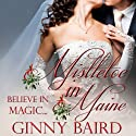 Mistletoe in Maine: Holiday Brides Series (       UNABRIDGED) by Ginny Baird Narrated by Susan Soriano
